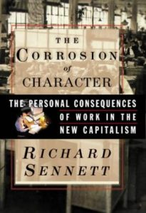 The Corrosion of Character, Richard Sennett